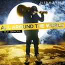 All Around The World/Justin Bieber
