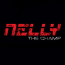 The Champ/Nelly