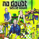 Settle Down/No Doubt