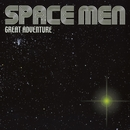 SPACE MEN/GREAT ADVENTURE