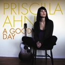 A Good Day/Priscilla Ahn