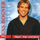 Heut', Hier Und Jetzt/Jens Bogner