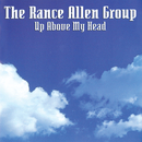 Up Above My Head (Remastered)/Rance Allen Group