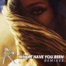 Where Have You Been (Remixes)/Rihanna