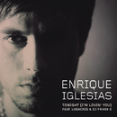 トゥナイト(アイム・ラヴィン・ユー) feat.リュダクリス (feat. Ludacris, DJ Frank E)/Enrique Iglesias