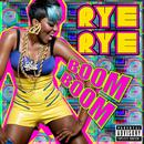 Boom Boom/Rye Rye