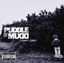 Come Clean (Repackaged International Version)/Puddle Of Mudd