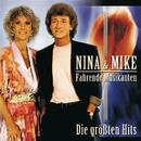 Fahrende Musikanten - Die größten Hits/Nina & Mike