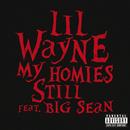 My Homies Still (feat. Big Sean)/Lil Wayne