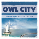 Ocean Eyes (Deluxe Version)/Owl City