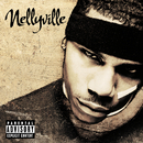 Nellyville (Explicit Version)/Nelly