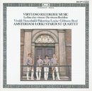 Virtuoso Recorder Music/Amsterdam Loeki Stardust Quartet
