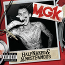 Half Naked & Almost Famous - EP/MGK
