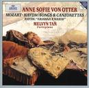 モーツァルト、ハイドン:歌曲集/Anne Sofie von Otter, Melvyn Tan