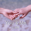 You & Me/しおり
