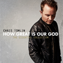 How Great Is Our God: The Essential Collection/Chris Tomlin