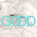 Good Luv'n/BJ The Chicago Kid