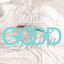 Good Luv'n/BJ The Chicago Kid