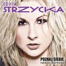 Poznaj Siebie (Neros Remixes)/Edyta Strzycka