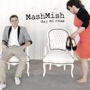 Daj Mi Czas/MashMish
