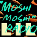 """MOSHI MOSHI"" RADIO/LIL"
