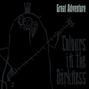 COLOURS IN THE DARKNESS/GREAT ADVENTURE