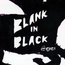 BLANK IN BLACK/6EYES