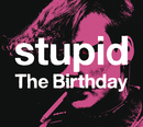 stupid/The Birthday