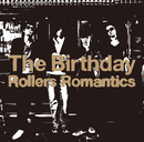 Rollers Romantics/The Birthday