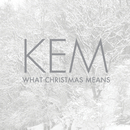 What Christmas Means/Kem