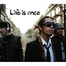 Life is once/アルファ
