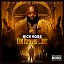 God Forgives, I Don't/Rick Ross