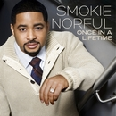 Once in a Lifetime/Smokie Norful