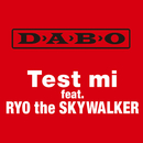 TEST Mi (feat. RYO the SKYWALKER)/DABO