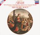 ヘンデル:オラトリオ<メサイア>/Kiri Te Kanawa, Chicago Symphony Chorus, Chicago Symphony Orchestra, Sir Georg Solti