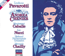 Giordano: Andrea Chénier (2 CDs)/Luciano Pavarotti, Montserrat Caballé, Leo Nucci, Chorus of the Welsh National Opera, The National Philharmonic Orchestra, Riccardo Chailly