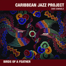 Birds Of A Feather/Caribbean Jazz Project