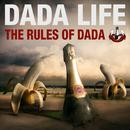 The Rules Of Dada/Dada Life