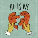 Skip To The Good Part (EP)/He Is We