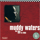 His Best 1947 to 1955/Muddy Waters