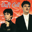 Say Hello To Soft Cell/Soft Cell