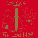 LAST INTNIGHT SODOM/Soft Cell
