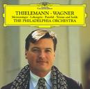 ワーグナー:管弦楽曲集/Philadelphia Orchestra, Christian Thielemann