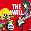 THE WALL/ELECTRIC MAMA