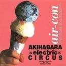 Air=Con/アキハバラ・エレクトリック・サーカス