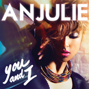 You And I/Anjulie