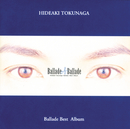 Ballade of Ballade/徳永英明