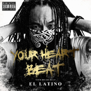 YOUR HEART BEAT/EL LATINO