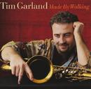 TIM GARLAND/MADE BY/Tim Garland