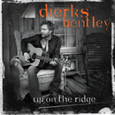 Up On The Ridge/Dierks Bentley